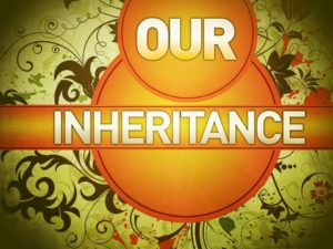 our_inheritance